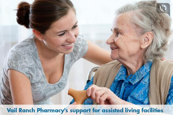 Vail Ranch Pharmacy's support for assisted living facilities, nursing homes, hospice or board and care