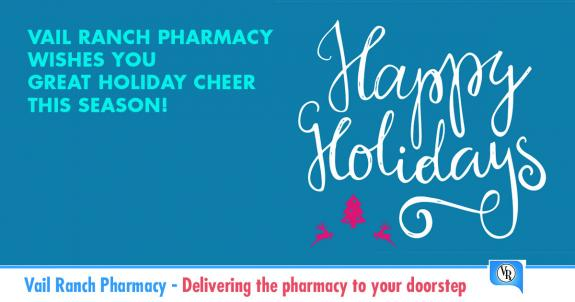 Vail Ranch Pharmacy would like to wish you and your loved ones a Happy Holiday Season and all the best in the year to come!
